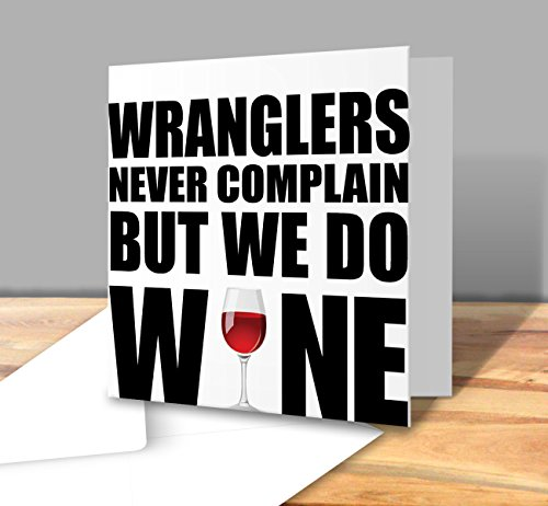 wranglers-never-complain-but-we-do-wine-greeting-card-square-greeting-card