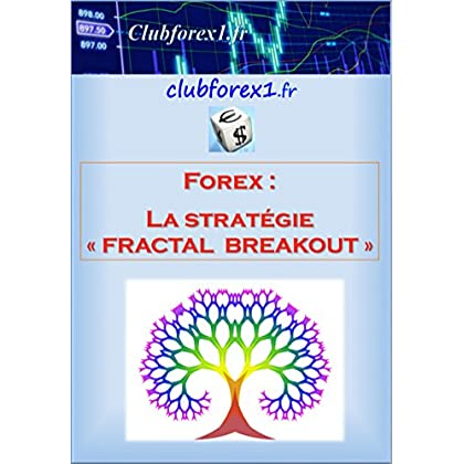 Forex - la stratégie 'Fractal Breakout' (Clubforex1 t. 9)