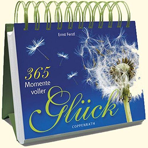 365 Momente voller Glück (Geschenkbücher für Erwachsene)