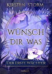 Wünsch dir Was: Der erste Wächter (Chronik der Wünsche 1) (German Edition)