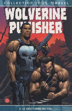Wolverine/Punisher : Tome 2, Le sanctuaire du mal par Peter Milligan, Lee Weeks