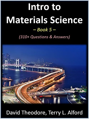 Intro to Materials Science - Book 5: 310+ Questions & Answers (English Edition)