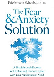 The Fear and Anxiety Solution