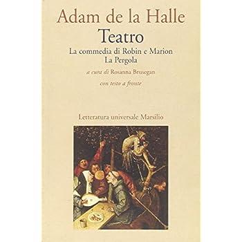 Teatro. La Commedia Di Robin E Marion-La Pergola. Testo Francese A Fronte