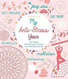 My Anti-Stress Year: 52 Weeks of Soothing Activities and Wellness Advice