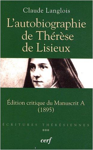 L'Autobiographie de Thrse de Lisieux : Edition critique du manuscrit A (1895)