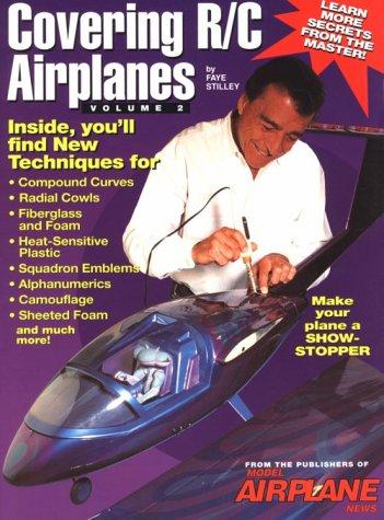 Covering R-C Airplanes: 002 (1: R/C Encyclopedia Series) por Faye Stilley