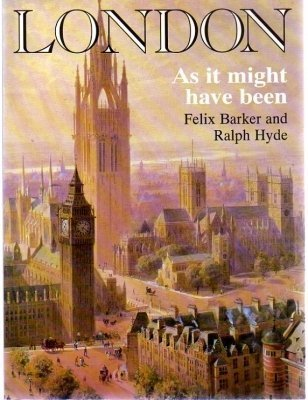 London as it Might Have Been por Felix Barker