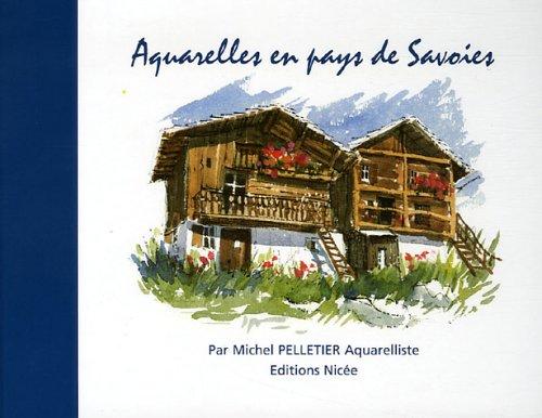 Aquarelles en pays de Savoies : Edition bilingue français-anglais
