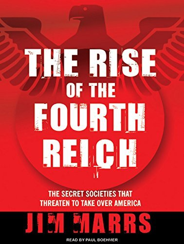 The Rise of the Fourth Reich: The Secret Societies That Threaten to Take Over America by Jim Marrs (2008-09-08)
