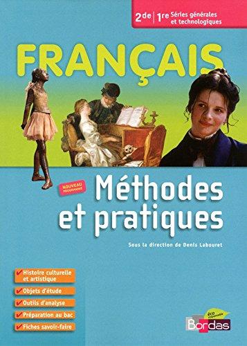 Français 2de/1re séries générales et technologiques : Méthodes et pratiques, grand format par Denis Labouret, Collectif