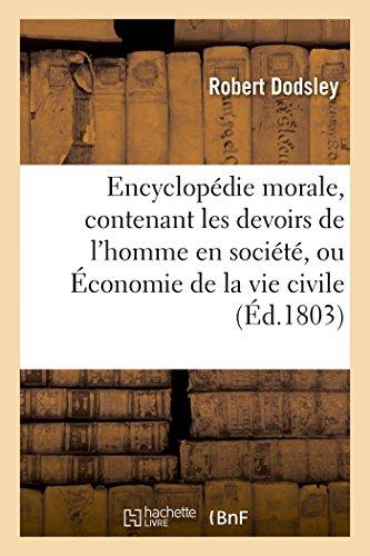 Encyclopédie morale, contenant les devoirs de l&#...