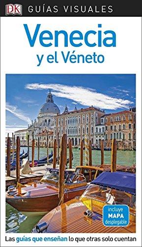 Guía Visual Venecia y el Véneto: Las guías que descubren lo que otras solo cuentan (GUIAS VISUALES) por Varios autores
