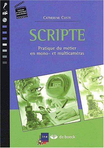 La Scripte : Pratique du métier en mono et multicaméras par Catherine Coste