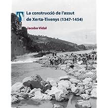 La construcció de l'assut de Xerta-Tivenys (1347-1454) (La Transformació d'un Territori)