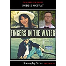Fingers In The Water (Screenplay Series)