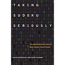 Taking Sudoku Seriously: The Math Behind the World's Most Popular Pencil Puzzle (English Edition)