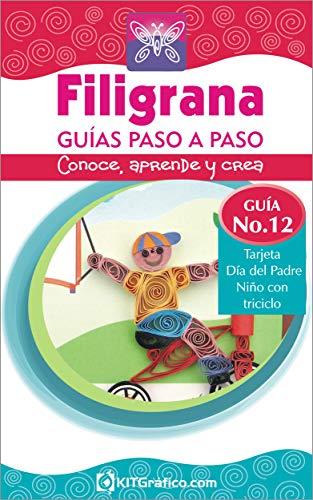 Guía No.12 - Tarjeta Día del Padre - Niño con triciclo (Filigrana Guías Paso a Paso) por Vilma Isabel Calle Castiblanco