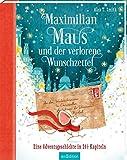 Maximilian Maus und der verlorene Wunschzettel: Eine Adventsgeschichte in 24 1/2 Kapiteln
