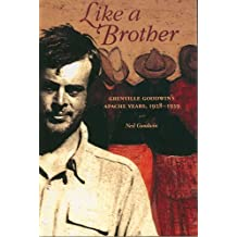 Like a Brother: Grenville Goodwin's Apache Years, 1928-1939 (Southwest Center)