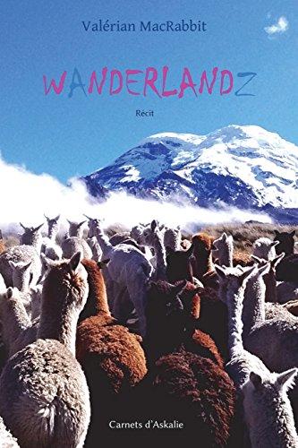 Wanderlandz par M. MacRabbit Valérian