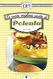 eBook Gratis da Scaricare Le cento migliori ricette di polenta eNewton Zeroquarantanove (PDF,EPUB,MOBI) Online Italiano