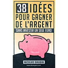38 idées pour gagner de l'argent sans investir un seul euro