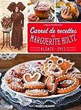 Carnet de recettes de ma grand-mere Marguerite Holtz, Alsace 1913