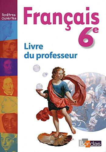 Fenêtres ouvertes 6e • Livre du professeur par Monique Favier, Nadia Mekhtoub, Brigitte Réauté