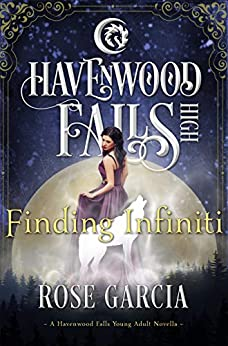 Finding Infiniti (Havenwood Falls High Book 23) by [Garcia, Rose, Havenwood Falls Collective]