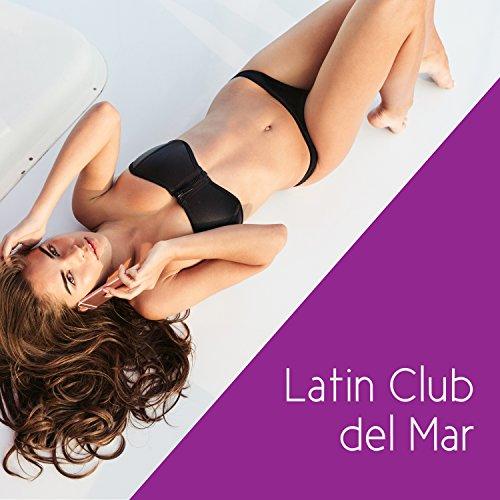 Latin Club del Mar - Música Caliente 2017, Summer Party Vibration, Night Salsa & Bachata, Havana Café (Nights Havana Party)