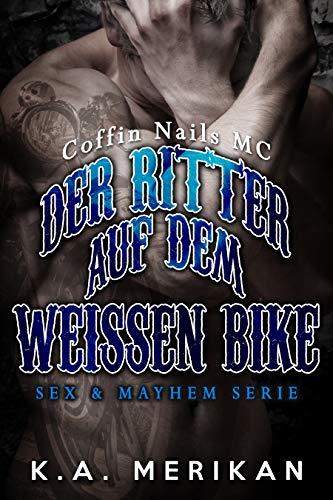 Der Ritter auf dem weissen Bike (gay romance) (Sex & Mayhem DE 7) -