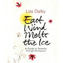 East Wind Melts the Ice: A Guide to Serenity Through the Seasons