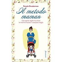 Il metodo maman: Belle, severe e chic al punto giusto