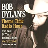 Bob Dylan's Theme Time Radio Hour: The Best Of The Second Series