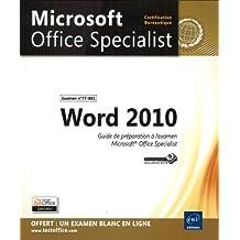 Word 2010 - Préparation à l'examen Microsoft® Office Specialist (77-881)
