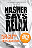 Nasher Says Relax - Inside the Band and Beyond the Pleasuredome (English Edition)