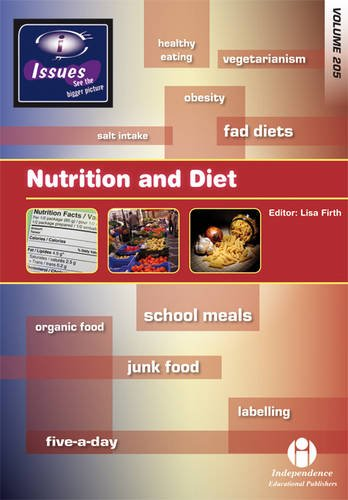 Nutrition and Diet: v.205 (Issues Series Vol 205)