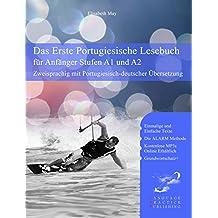 Das Erste Portugiesische Lesebuch für Anfänger: Stufen A1 und A2 Zweisprachig mit portugiesisch-deutscher Übersetzung (Gestufte Portugiesische Lesebücher) (Portuguese Edition)