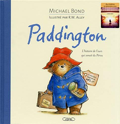 Paddington. L'histoire de l'ours qui venait du Pérou par Michael Bond