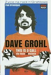 Dave Grohl Oto moje powolanie