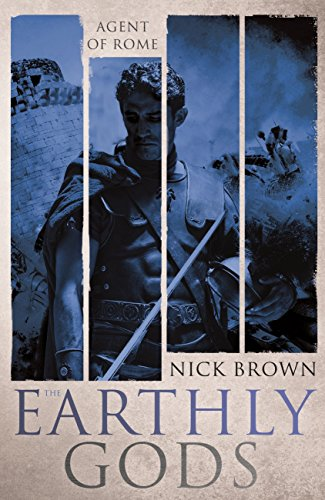 The Earthly Gods: Agent of Rome 6 (English Edition) par Nick Brown