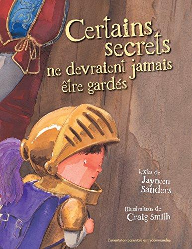 Certains Secrets Ne Devraient Jamais Etre Gardes par Jayneen Sanders