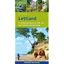 Lettland: 32 Entdeckertouren zu Fuß, mit dem Fahrrad und dem Kanu (Naturzeit aktiv)