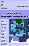 TEBIS-Tutorial: Nc2ax- & Nc3ax-Fräsen