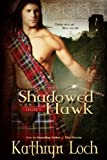Shadowed Hawk (Legacy of the Mist Clans Book 3)