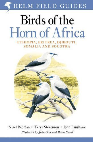 Birds of the Horn of Africa: Ethiopia, Eritrea, Djibouti, Somalia and Socotra. by Nigel Redman, John Fanshawe, Terry Stevenson (Princeton Field Guides) 2nd Revised edition by Redman, Nigel (2011) Paperback