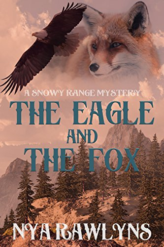 Book cover image for The Eagle and the Fox: A Snowy Range Mystery