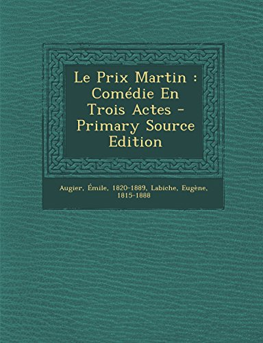 Le Prix Martin: Comedie En Trois Actes - Primary Source Edition