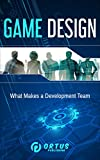 Game Design: What Makes a Development Team? (Introduction to Game Design) (English Edition)
